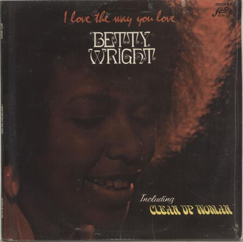 Betty Wright I Love The Way You Love vinyl LP album (LP record) US BWRLPIL634044