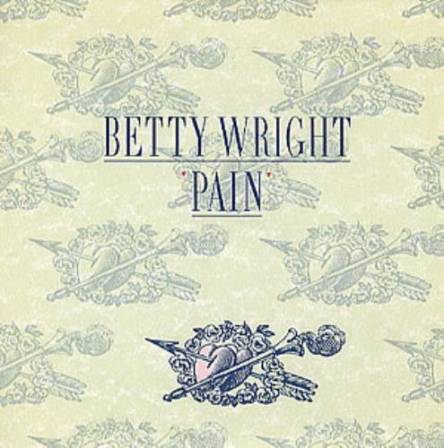 "Betty Wright Pain 7"" vinyl single (7 inch record) UK BWR07PA301200"