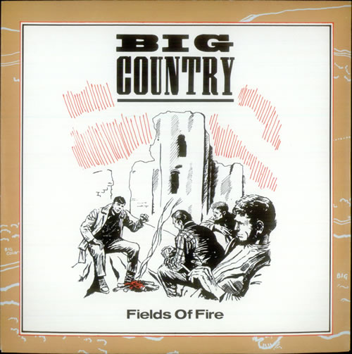 "Big Country Fields Of Fire 7"" vinyl single (7 inch record) UK BIG07FI28109"