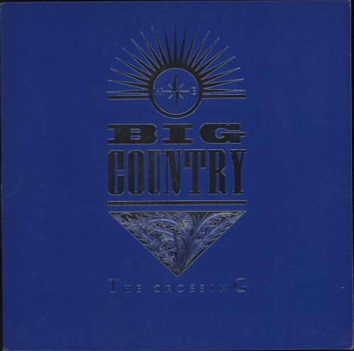 Big Country The Crossing - Blue Sleeve vinyl LP album (LP record) UK BIGLPTH145258