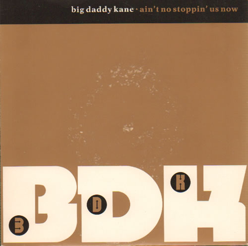 "Big Daddy Kane Ain't No Stoppin' Us Now - Gold P/S 7"" vinyl single (7 inch record) UK BDD07AI641207"