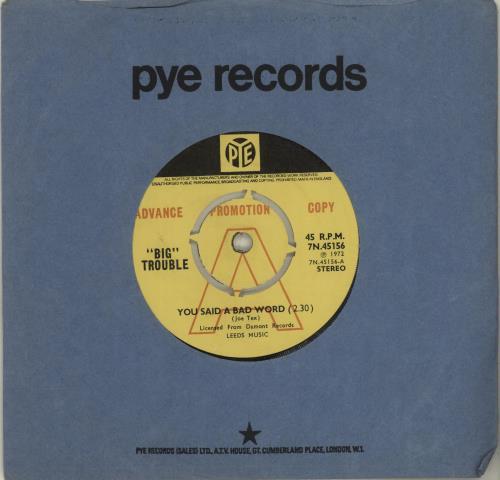 "Big Trouble (70s) You Said A Bad Word 7"" vinyl single (7 inch record) UK O9G07YO683851"