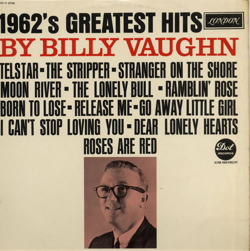 BILLY VAUGHN HIS ORCHESTRA 1962s Greatest Hits 1963 UK 12 Track Stereo LP The Front Laminated Flipback Picture Sleeve Shows Minimal Wear And Vinyl