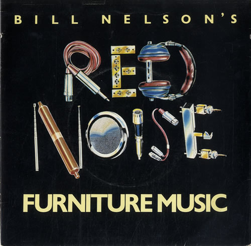 "Bill Nelson Furniture Music - Red Vinyl + p/s 7"" vinyl single (7 inch record) UK BSN07FU597985"