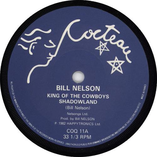"Bill Nelson King Of The Cowboys 7"" vinyl single (7 inch record) UK BSN07KI717516"