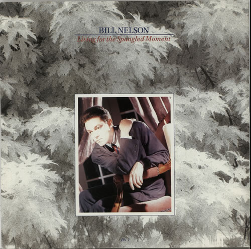 "Bill Nelson Living For The Spangled Moments 12"" vinyl single (12 inch record / Maxi-single) UK BSN12LI628603"