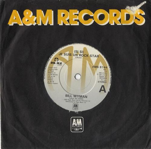 "Bill Wyman (Si Si) Je Suis Un Rock Star - Solid 7"" vinyl single (7 inch record) UK WYM07SI606299"
