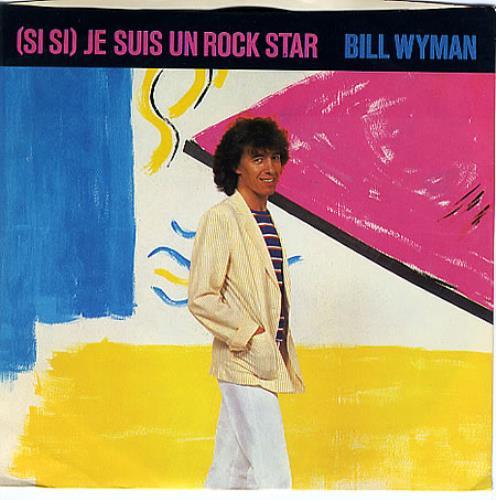 "Bill Wyman (Si Si) Je Suis Un Rock Star 7"" vinyl single (7 inch record) US WYM07SI101131"