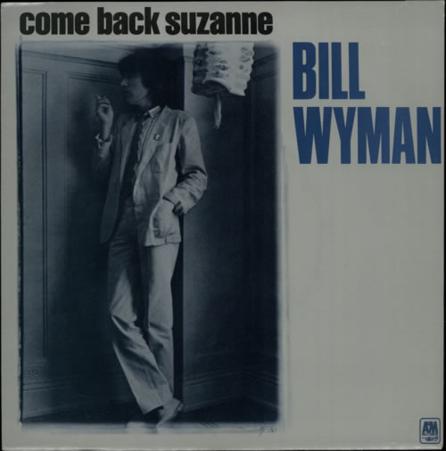 "Bill Wyman Come Back Suzanne - A Label - p/s 7"" vinyl single (7 inch record) UK WYM07CO587148"