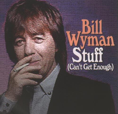 """Bill Wyman Stuff (Can't Get Enough) 7"""" vinyl single (7 inch record) UK WYM07ST648359"""