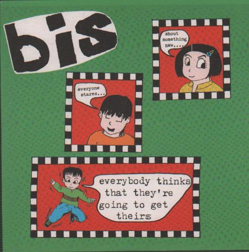 """Bis Everybody Thinks That They're Going To Get Theirs 7"""" vinyl single (7 inch record) UK BIS07EV315777"""