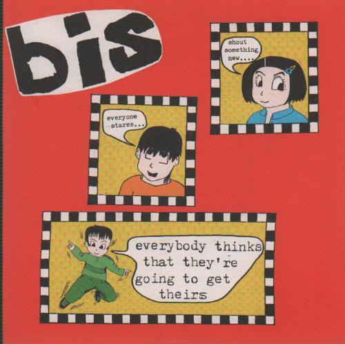 "Bis Everybody Thinks That They're Going To Get Theirs 7"" vinyl single (7 inch record) UK BIS07EV315778"