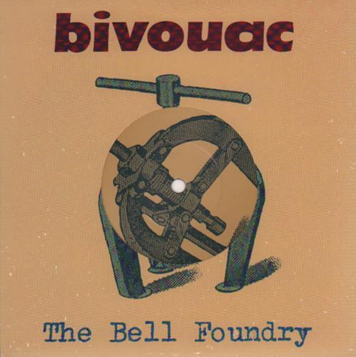 "Bivouac The Bell Foundry 7"" vinyl single (7 inch record) UK B\V07TH645005"