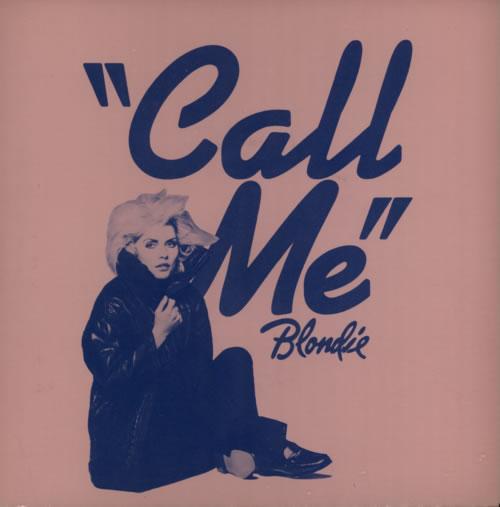 "Blondie Call Me 7"" vinyl single (7 inch record) UK BLO07CA44710"