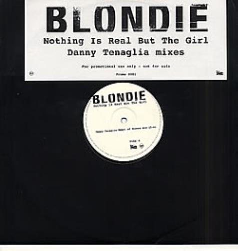 "Blondie Nothing Is Real But The Girl 12"" vinyl single (12 inch record / Maxi-single) UK BLO12NO135910"