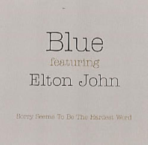 Blue (00s) Sorry Seems To Be the Hardest Word UK Promo CD single (CD5 / 5