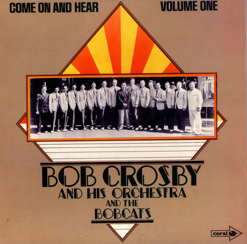 Bob Crosby Come On And Hear Volume One Amp Two Uk 2 Lp Vinyl