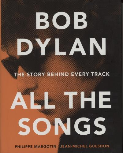 Bob Dylan All the Songs: The Story Behind Every Track book US DYLBKAL759912