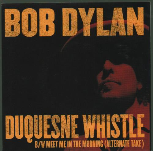 "Bob Dylan Duquesne Whistle 7"" vinyl single (7 inch record) US DYL07DU680262"