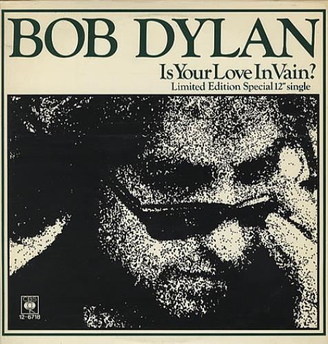 "Bob Dylan Is Your Love In Vain 12"" vinyl single (12 inch record / Maxi-single) UK DYL12IS54642"