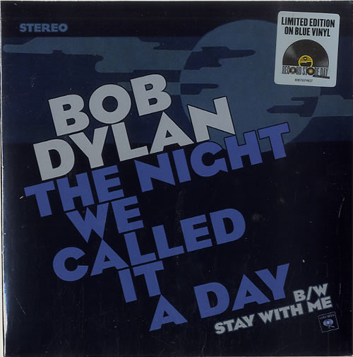 """Bob Dylan The Night We Called It A Day - RSD15 - Blue Vinyl - Sealed 7"""" vinyl single (7 inch record) UK DYL07TH628256"""