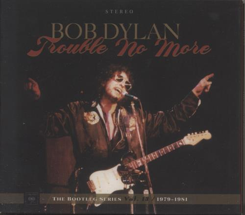 Bob Dylan Trouble No More - The Bootleg Series Vol.13 / 1979-1981 2 CD album set (Double CD) UK DYL2CTR733063