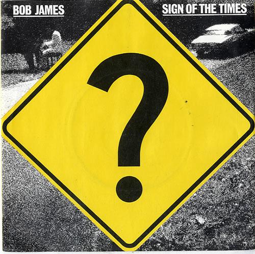 "Bob James Sign Of The Times 7"" vinyl single (7 inch record) UK BOJ07SI633078"