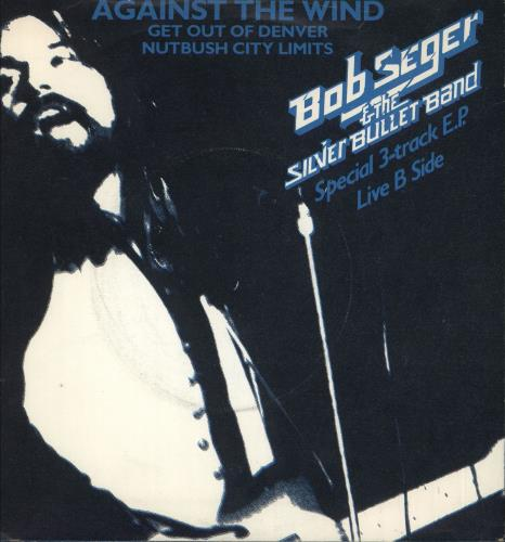 "Bob Seger Against The Wind EP 7"" vinyl single (7 inch record) UK SEG07AG733135"
