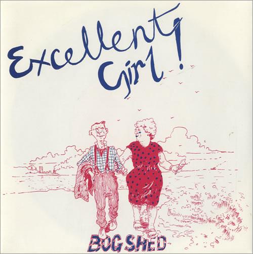 """Bog-Shed Excellent Girl! 7"""" vinyl single (7 inch record) UK BQN07EX507837"""