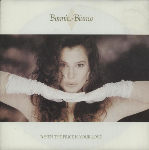 """Bonnie Bianco When The Price Is Your Love 7"""" vinyl single (7 inch record) German H9O07WH643737"""