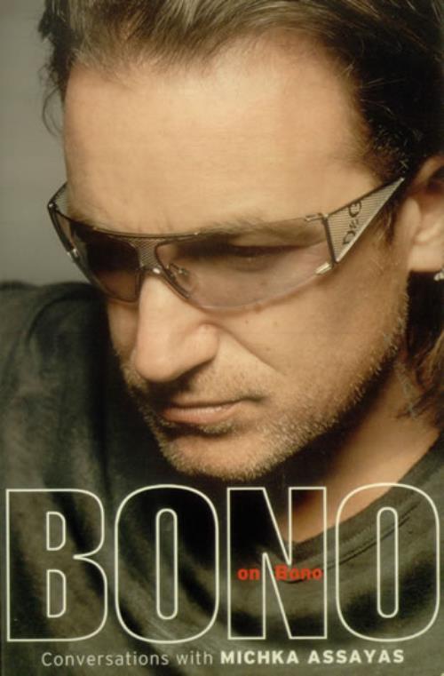 Bono Bono On Bono - Conversations With Michka Assayas book UK BNOBKBO546009