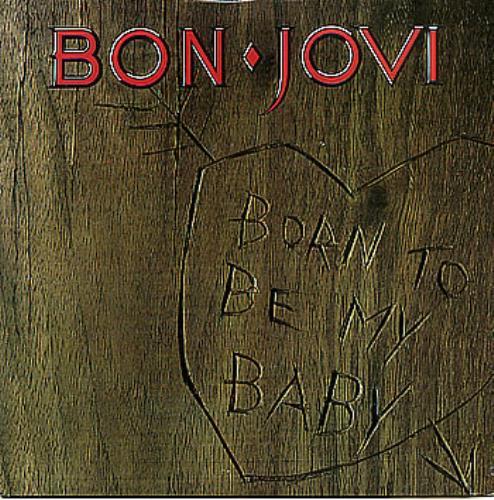 "Bon Jovi Born To Be My Baby 7"" vinyl single (7 inch record) UK BON07BO40415"