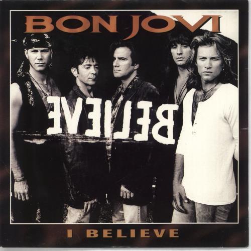 "Bon Jovi I Believe - Wide 7"" vinyl single (7 inch record) UK BON07IB712341"