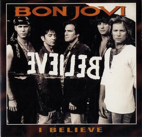 "Bon Jovi I Believe 7"" vinyl single (7 inch record) UK BON07IB40617"