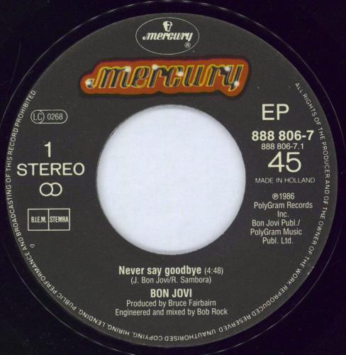 "Bon Jovi Never Say Goodbye 7"" vinyl single (7 inch record) Dutch BON07NE110822"