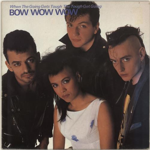 Bow Wow Wow When The Going Gets Tough The Tough Get Going vinyl LP album (LP record) UK BWWLPWH505541