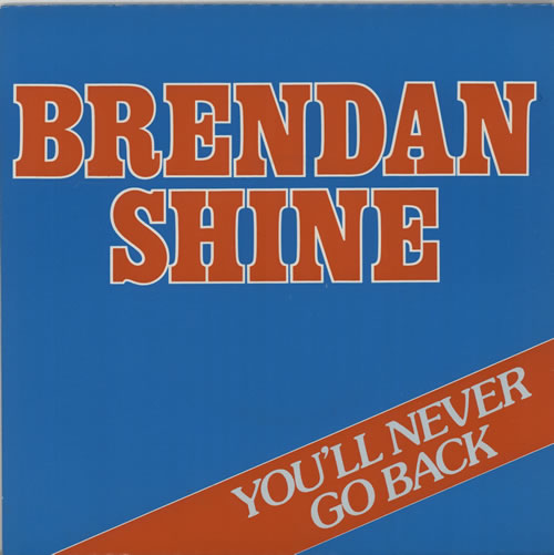 "Brendan Shine You'll Never Be Back 7"" vinyl single (7 inch record) UK F5E07YO630722"