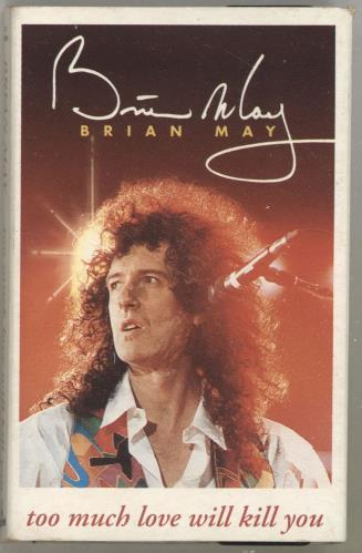 Brian May Too Much Love Will Kill You cassette single UK MAYCSTO150940