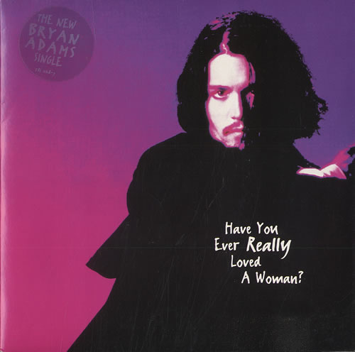 """Bryan Adams Have You Ever Really Loved A Woman? 7"""" vinyl single (7 inch record) UK ADA07HA564825"""