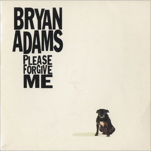 "Bryan Adams Please Forgive Me 7"" vinyl single (7 inch record) UK ADA07PL248979"
