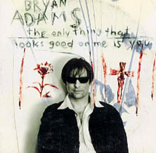 """Bryan Adams The Only Thing That Looks Good On Me Is You CD single (CD5 / 5"""") Mexican ADAC5TH251022"""