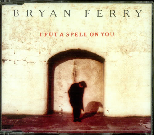 "Bryan Ferry I Put A Spell On You CD single (CD5 / 5"") European FERC5IP532831"