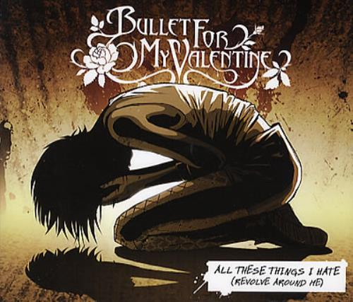 Bullet For My Valentine All These Things I Hate Revolve Around Me