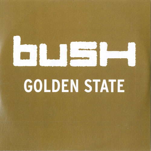 Bush Golden State CD-R acetate UK B-UCRGO585049
