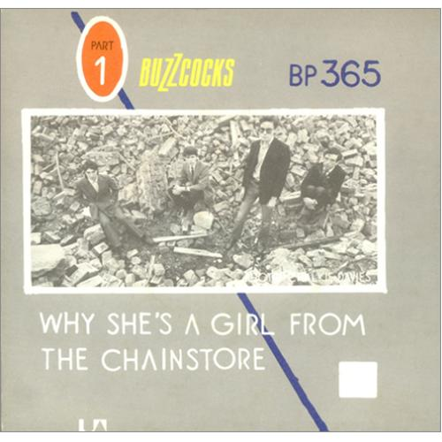 "Buzzcocks Are Everything / Why She's A Girl From The Chainstore - Reversed Sleeve 7"" vinyl single (7 inch record) UK BUZ07AR106196"