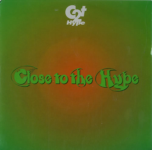 "C2T Hype Close To The Hype 7"" vinyl single (7 inch record) UK C2T07CL624017"