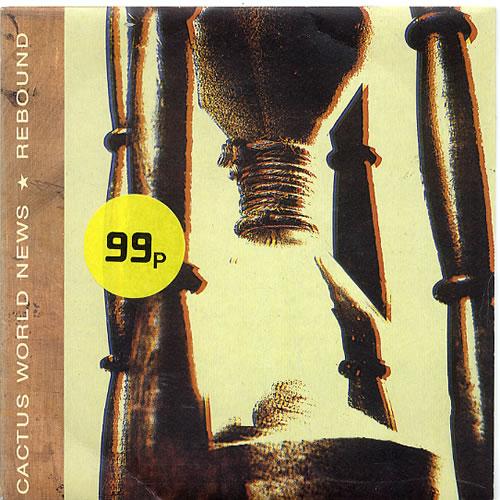 "Cactus World News Rebound 7"" vinyl single (7 inch record) UK CWN07RE624014"