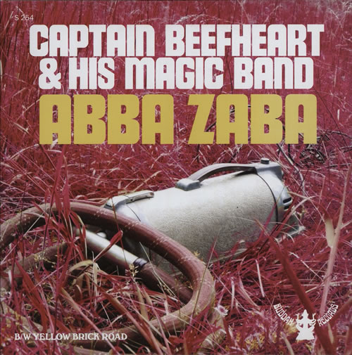 "Captain Beefheart & Magic Band Abba Zabba 7"" vinyl single (7 inch record) US CPT07AB577174"