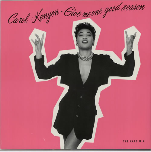 "Carol Kenyon Give Me One Good Reason (The Hard Mix) 12"" vinyl single (12 inch record / Maxi-single) UK FQ212GI605135"