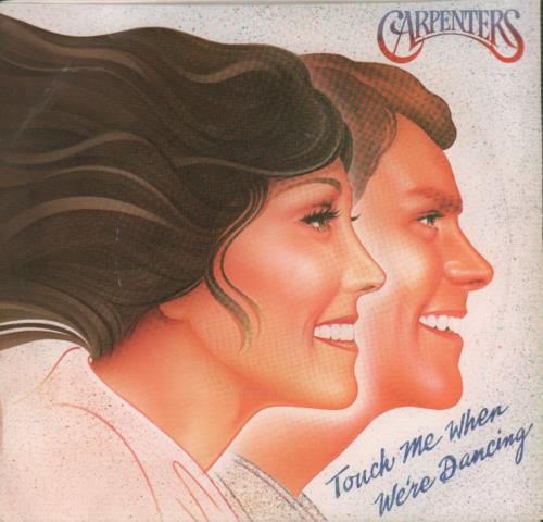 "Carpenters Touch Me When We're Dancing 7"" vinyl single (7 inch record) US CRP07TO650854"